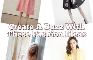 Create A Buzz With These Fashion Ideas